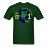 """We Only Get 1 Earth"" - Men's T-Shirt - forest green"
