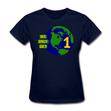 """We Only Get 1 Earth"" - Women's T-Shirt - navy"