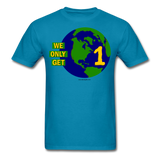"""We Only Get 1 Earth"" - Men's T-Shirt - turquoise"