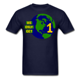 """We Only Get 1 Earth"" - Men's T-Shirt - navy"