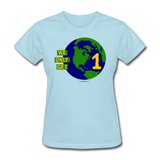 """We Only Get 1 Earth"" - Women's T-Shirt - powder blue"