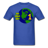 """We Only Get 1 Earth"" - Men's T-Shirt - royal blue"