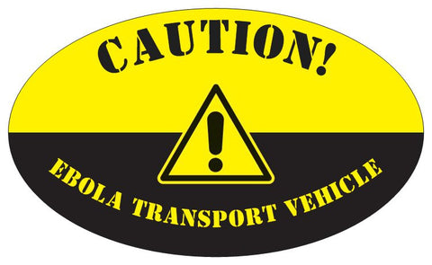 """Caution Ebola Transport Vehicle"" - Oval Sticker Default Title - LabRatGifts"