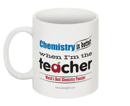 """Chemistry is Better When I'm the Teacher"" - Mug  - LabRatGifts - 1"