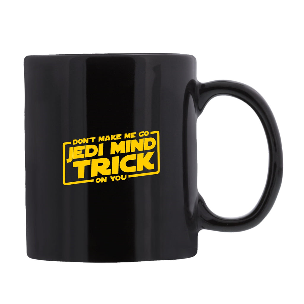 """Don't Make Me Go Jedi Mind Trick On You"" - Mug  - LabRatGifts"