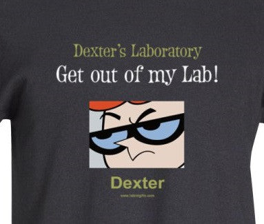 Dexter - Get out of my Lab T-Shirt  - LabRatGifts - 1