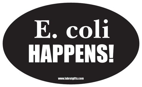 """E. coli Happens"" - Oval Sticker Default Title - LabRatGifts"