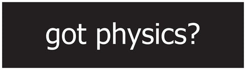 """Got Physics?"" - Bumper Sticker Default Title - LabRatGifts"