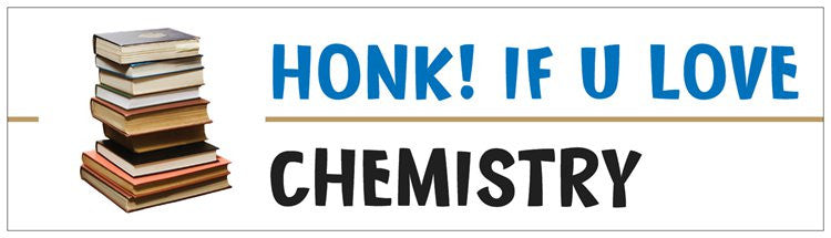 """Honk! If U Love Chemistry"" - Bumper Sticker Default Title - LabRatGifts"