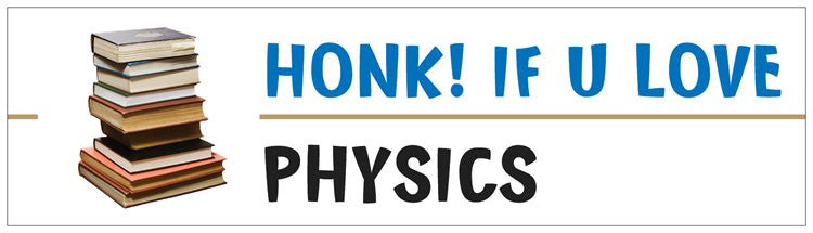 """Honk! If U Love Physics"" - Bumper Sticker Default Title - LabRatGifts"