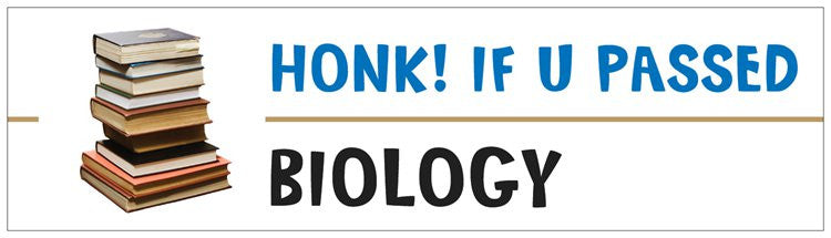 """Honk! If U Passed Biology"" - Bumper Sticker Default Title - LabRatGifts"
