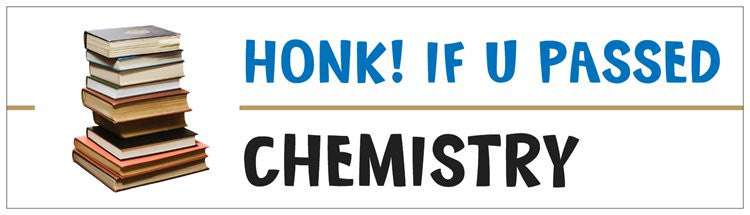 """Honk! If U Passed Chemistry"" - Bumper Sticker Default Title - LabRatGifts"