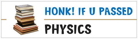 """Honk! If U Passed Physics"" - Bumper Sticker Default Title - LabRatGifts"