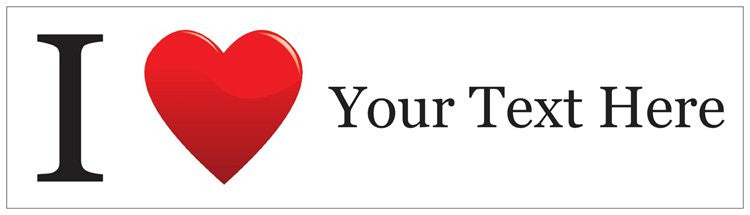 """I ♥ (Your Text Here)"" - Custom Bumper Sticker Default Title - LabRatGifts"