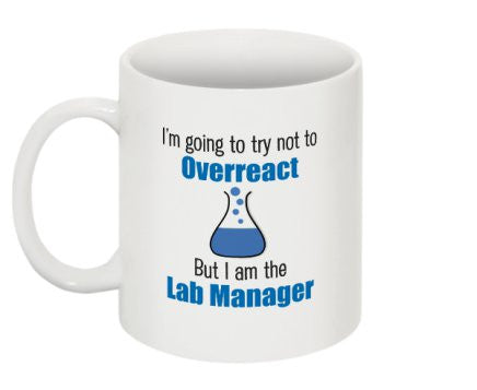 """I'm Going to try not to Overreact"" - Mug Default Title - LabRatGifts - 1"