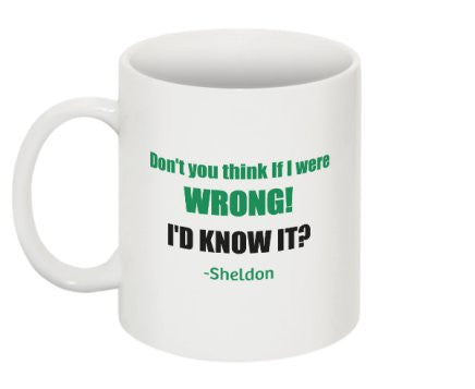 """If I were Wrong I'd Know it"" - Mug  - LabRatGifts - 1"