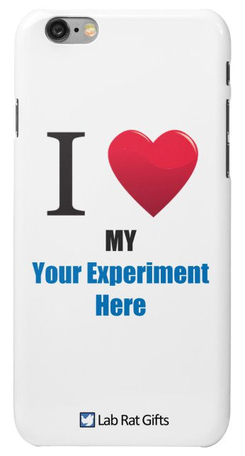 """I ♥ My (Your Experiment Here)"" - Custom iPhone 6/6s Case Default Title - LabRatGifts - 2"