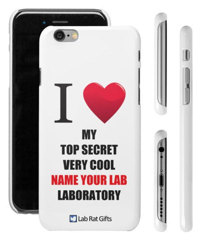 """I ♥ My Top Secret Very Cool (Name Your Lab) Laboratory"" - Custom iPhone 6/6s Case  - LabRatGifts - 1"