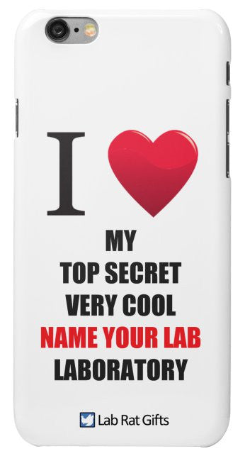 """I ♥ My Top Secret Very Cool (Name Your Lab) Laboratory"" - Custom iPhone 6/6s Case Default Title - LabRatGifts - 2"