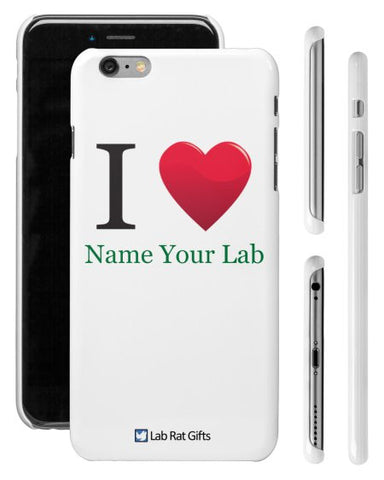 """I ♥ (Name Your Lab)"" - Custom iPhone 6/6s Plus Case  - LabRatGifts - 1"