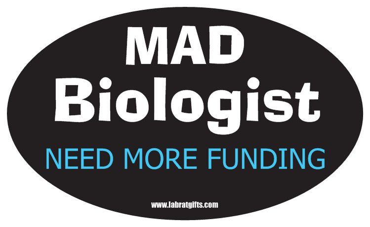 """Mad Biologist Need More Funding"" - Oval Sticker Default Title - LabRatGifts"