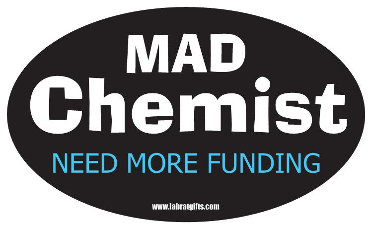 """Mad Chemist Need More Funding"" - Oval Sticker Default Title - LabRatGifts"