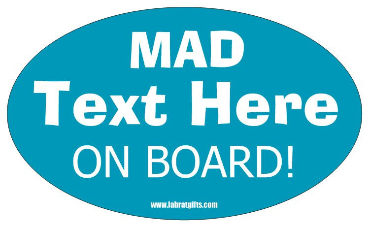 """Mad (Text Here) on Board"" - Custom Oval Sticker Default Title - LabRatGifts"