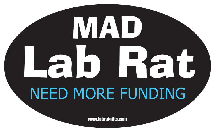 """Mad Lab Rat Need More Funding"" - Oval Sticker Default Title - LabRatGifts"