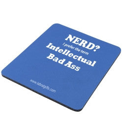"""Nerd? I prefer the term Intellectual Bad Ass"" - Mouse Pad  - LabRatGifts"