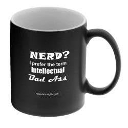 """Nerd? I Prefer the term Intellectual Bad Ass"" - Mug  - LabRatGifts"