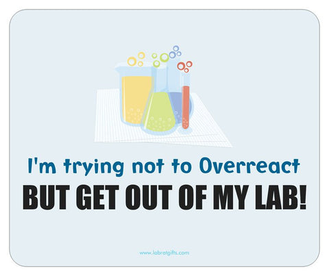 """Trying Not to Overreact"" - Mouse Pad Default Title - LabRatGifts"