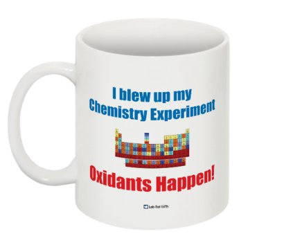 """Oxidants Happen"" - Mug  - LabRatGifts - 1"