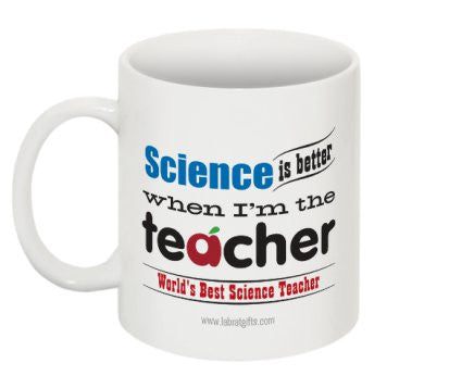 """Science is Better When I'm the Teacher"" - Mug  - LabRatGifts - 1"