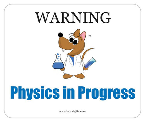 """Warning Physics in Progress"" - Mouse Pad Default Title - LabRatGifts"