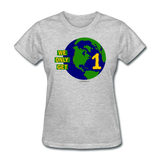"""We Only Get 1 Earth"" - Women's T-Shirt - heather gray"