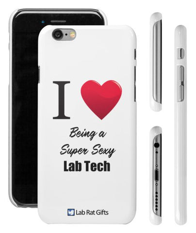 """I ♥ Being a Super Sexy Lab Tech"" - iPhone 6/6s Case  - LabRatGifts - 1"