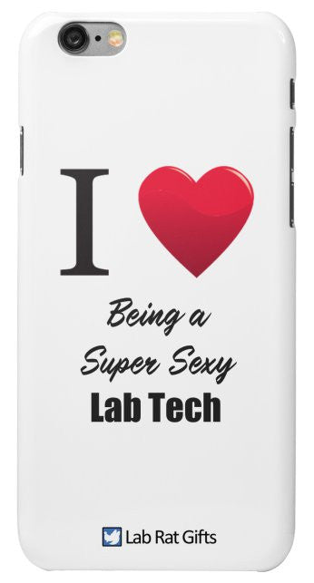 """I ♥ Being a Super Sexy Lab Tech"" - iPhone 6/6s Case Default Title - LabRatGifts - 2"