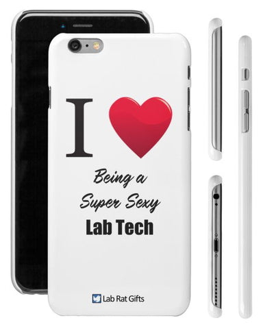 """I ♥ Being a Super Sexy Lab Tech"" - iPhone 6/6s Plus Case  - LabRatGifts - 1"