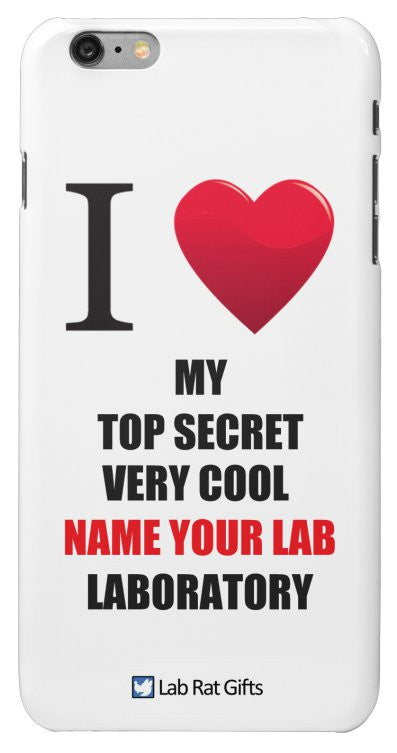 """I ♥ My Top Secret Very Cool (Name Your Lab) Laboratory"" - Custom iPhone 6/6s Plus Case Default Title - LabRatGifts - 2"