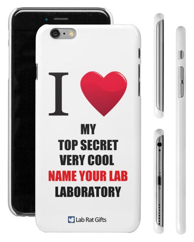 """I ♥ My Top Secret Very Cool (Name Your Lab) Laboratory"" - Custom iPhone 6/6s Plus Case  - LabRatGifts - 1"