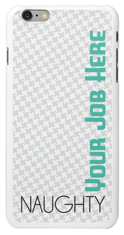 """Naughty (Your Job Here)"" - Custom iPhone 6/6s Plus Case Default Title - LabRatGifts - 2"