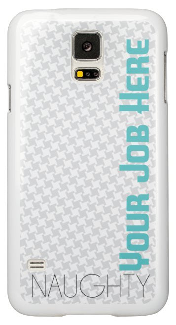 """Naughty (Your Job Here)"" - Custom Samsung Galaxy S5 Case Default Title - LabRatGifts - 2"