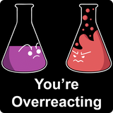 """You're Overreacting"" - Men's T-Shirt  - LabRatGifts - 10"