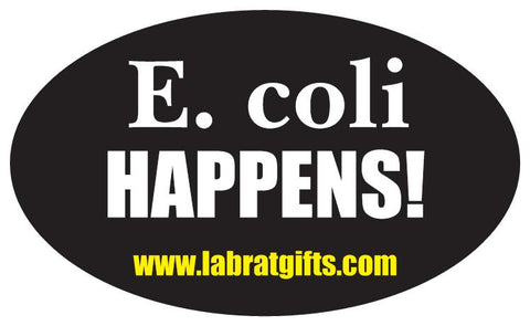 """E. coli Happens"" - Oval Sticker  - LabRatGifts"