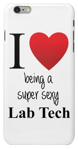 """I ♥ Being a Super Sexy Lab Tech"" - Protective iPhone 6/6s Plus Case  - LabRatGifts"