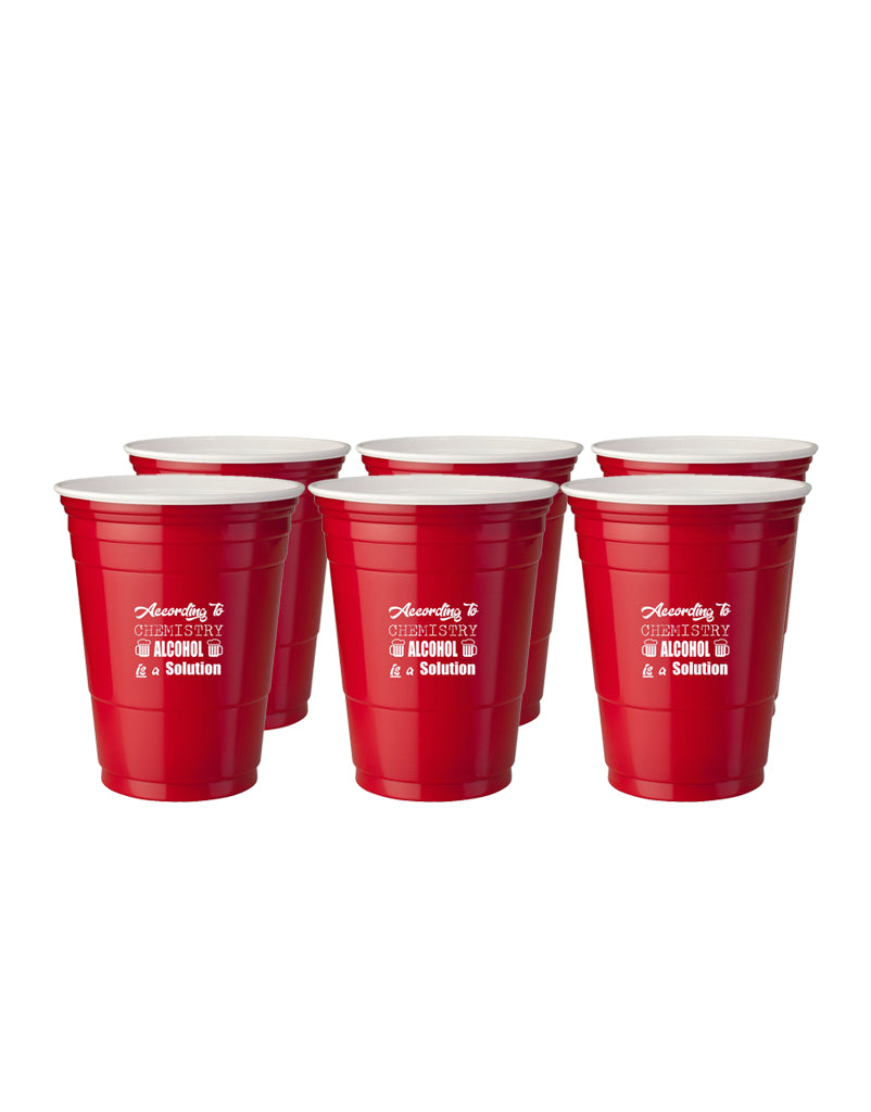 """According To Chemistry Alcohol Is A Solution"" - Red Stadium Cup 6 Pack"