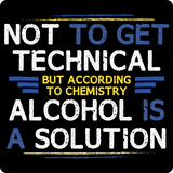 """Technically Alcohol is a Solution"" - Men's T-Shirt  - LabRatGifts - 11"