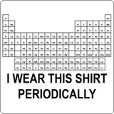"""I Wear this Shirt Periodically"" (black) - Men's T-Shirt  - LabRatGifts - 2"
