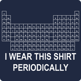 """I Wear this Shirt Periodically"" (white) - Men's T-Shirt  - LabRatGifts - 11"