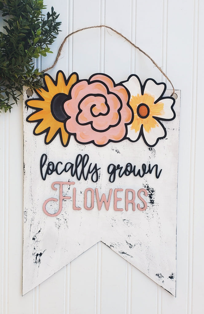"""Locally Grown Flowers"" Door Hanger Sign Kit {unfinished}"